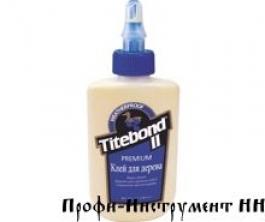 Клей Titebond II Prumium столярный влагостойкий, 237мл