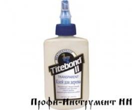 Клей Titebond  II Transparent клей для дерева бесцветный 237мл